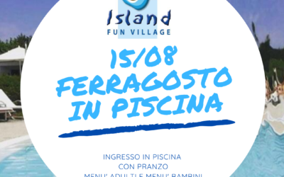 FERRAGOSTO IN PISCINA ALL'ISLAND FUN VILLAGE!